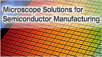 Microscope Solutions for Semiconductor Manufacturing