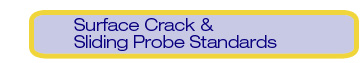 Surface Crack & Sliding Probe Standards